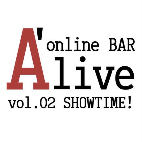 online BAR A'live vol.02  SHOWTIME!