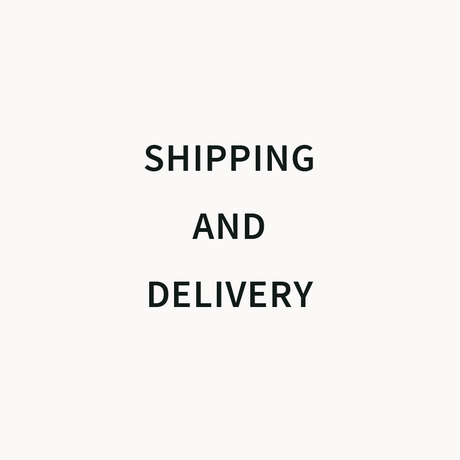 Shipping and Delivery - 発送について