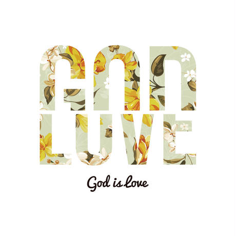 GOD IS LOVE 花柄