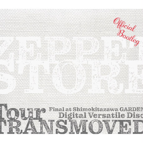 ZEPPET STORE / Tour TRANSMOVED DVD Final at Shimokitazawa GARDEN(ライヴ映像)