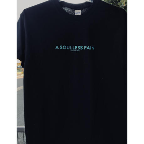 """A SOULLESS PAIN-Ⅱ"" T-shirts"