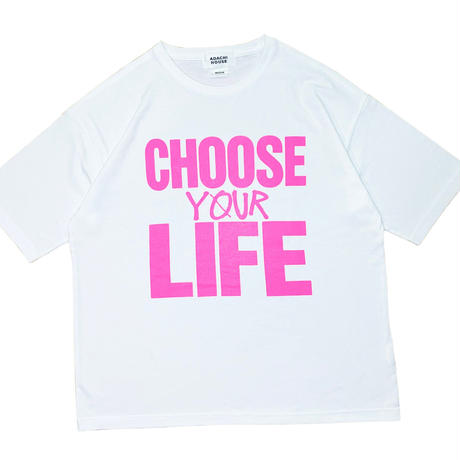 CHOOSE YOUR LIFE T-shirts