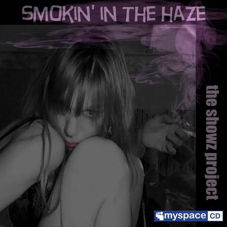 Smokin' in the haze / Demo CD / 5 songs