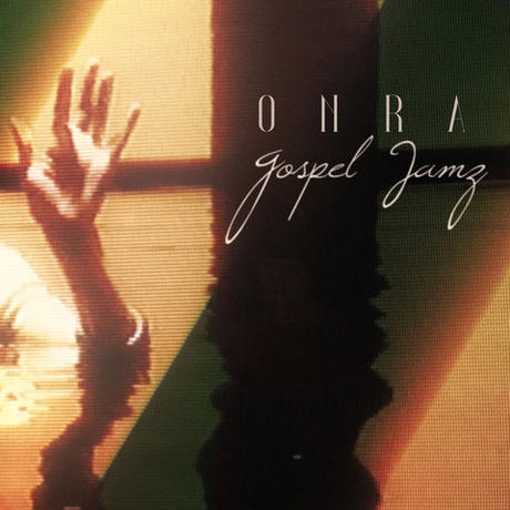 ONRA / Gospel Jamz [MIX CD]