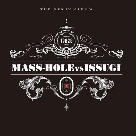 MASS-HOLE vs ISSUGI / 1982s ( the remix album ) [3LP]