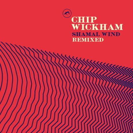 Chip Wickham / Shamal Wind Remixes [12inch]