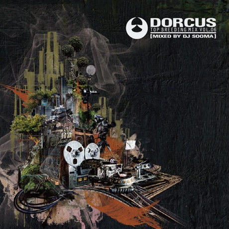 DJ SOOMA / DORCUS TOP BREEDING MIX vol.6 [MIX CD]