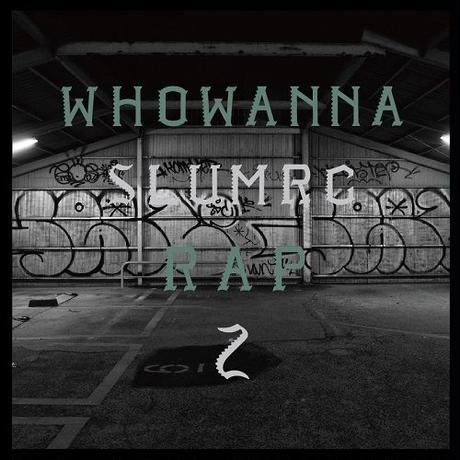 SLUM RC / WHO WANNA RAP 2 [CD]