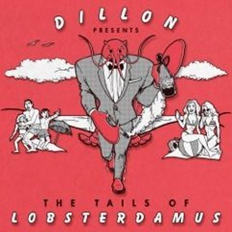 Dillon / The Tails Of Lobsterdamus [LP]