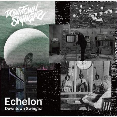 近日入荷 - Downtown Swingaz / Echelon [CD]