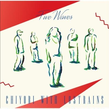 CHIYORI with LOSTRAINS / Five Waves [CD]