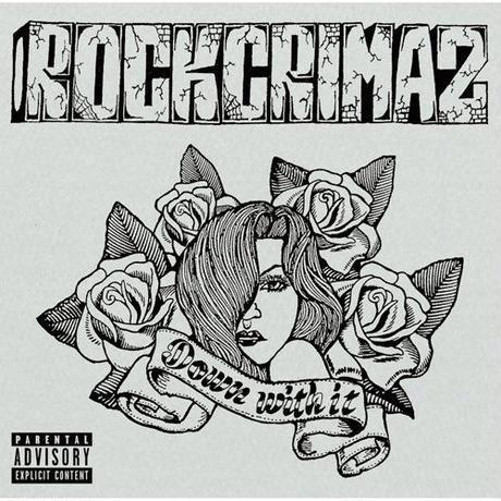 ROCKCRIMAZ / DOWN WITH IT [CD]