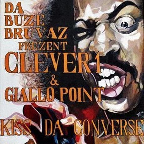 DA BUZE BRUVAZ PRESENT CLEVER 1 & GIALLO POINT / KISS DA CONVERSE [CD]
