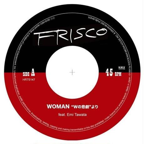 """FRISCO feat. Emi Tawata / WOMAN """"Wの悲劇""""より - WのDUB [7inch]"""