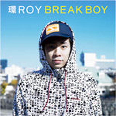環ROY / BREAK BOY [CD]