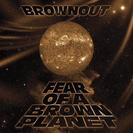 Brownout/Fear Of A Brown Planet [LP]