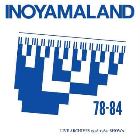 INOYAMALAND / LIVE ARCHIVES 1978-1984 -SHOWA- [CD]