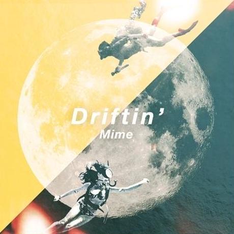 MIME / DRIFTIN' [7inch]
