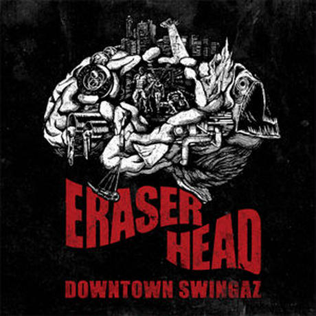 DOWNTOWN SWINGAZ / ERASER HEAD [CD}