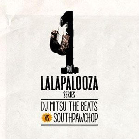 DJ Mitsu The Beats VS SOUTHPAW CHOP / Lalapalooza Series Vol.1 [2MIX CD]