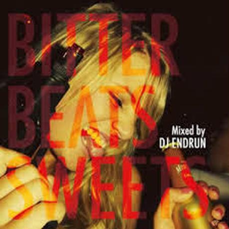 DJ ENDRUN / BITTER BEATS SWEETS [MIX CD]