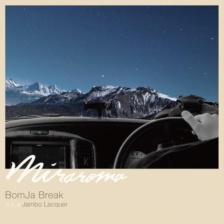 BomJa Break a.k.a Jambo Lacquer / MIRAROMA [CD]