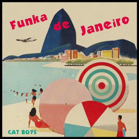 CAT BOYS / FUNKA DE JANEIRO / LOVE SQUALL [7inch]