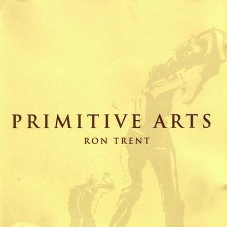 Ron Trent / Primitive Arts (2018 Re-Issue) [3LP]