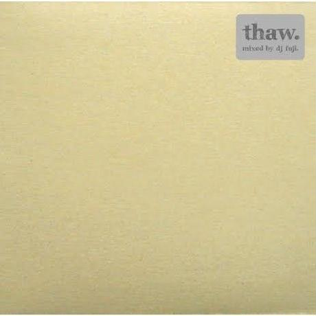 dj fuji / Thaw [MIX CD]