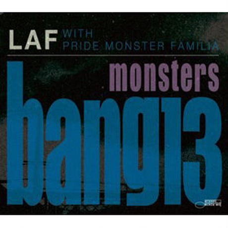 LAF with PRIDE MONSTER FAMILIA / MONSTERS BANG 13 [CD]