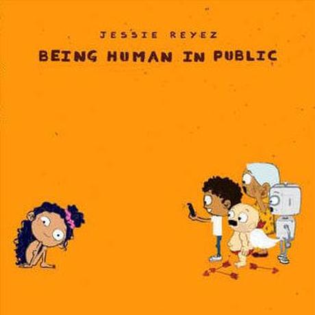 JESSIE REYEZ - BEING HUMAN IN PUBLIC / KIDDO [2LP]