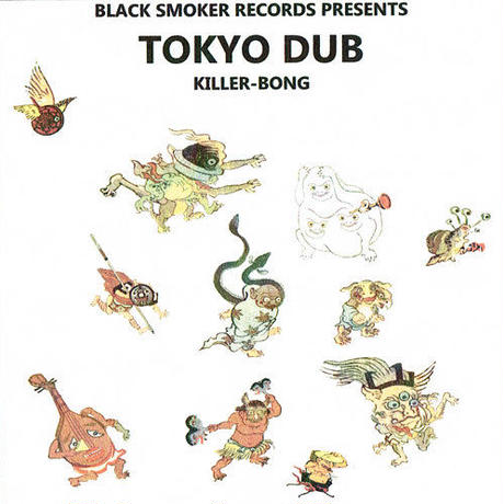 KILLER-BONG / TOKYO DUB [CDR]