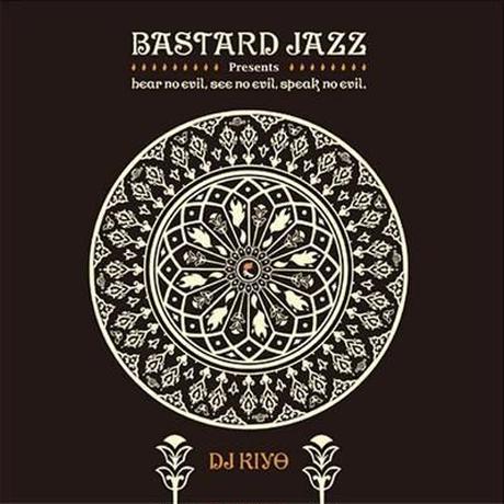 DJ KIYO / BASTARD JAZZ PRESENTS... HEAR NO EVIL, SEE NO EVIL, SPEAK NO EVIL.[MIX CD]