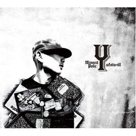 YUKSTA-ILL / MINORITY POLICY OPERATED BY KOKIN BEATZ THE ILLEST [MIX CD]