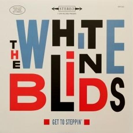 The White Blinds / Get To Steppin' [LP]