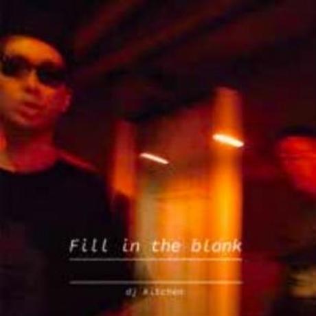DJ KITCHEN / Fill in the blank [CD]