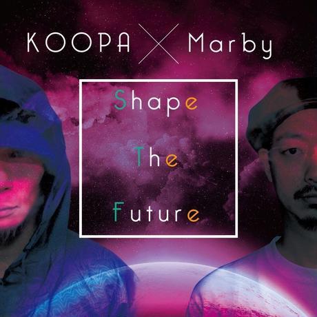 KOOPA×Marby / Shape The Future [CD]