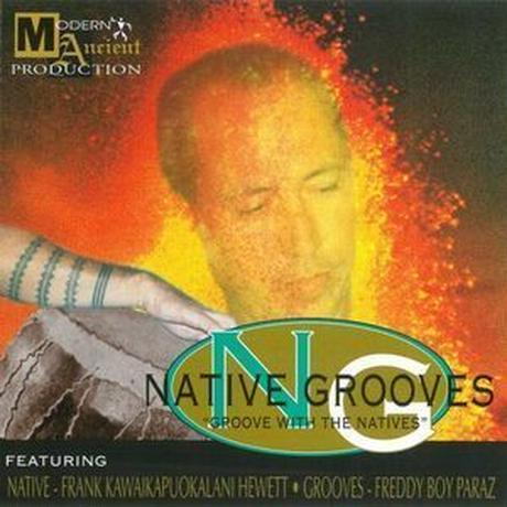 FRANK KAWAIKAPUOKALANI HEWETT AND FREDDY BOY PARAZ / NATIVE GROOVES : GROOVE WITH THE NATIVES [TAPE]