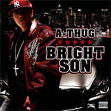 A-THUG / BRIGHT SON!! [CD]
