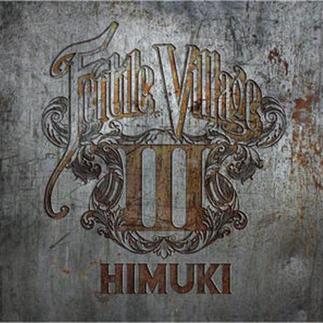 HIMUKI / FERTILE VILLAGE 3 [2CD]