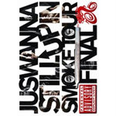 JUSWANNA / STILL UP IN SMOKE TOUR FINAL [DVD]