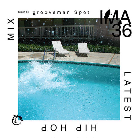 grooveman Spot / IMA#36 [MIX CD]