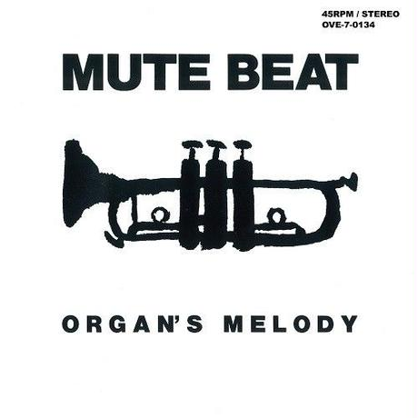 10/2 - MUTE BEAT - ORGAN'S MELODY / AFTER THE RAIN [7inch]