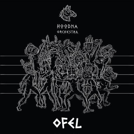 HOODNA ORCHESTRA / OFEL [LP]
