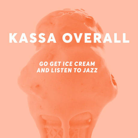 KASSA OVERALL / Go Get Ice Cream and Listen to Jazz [LP]