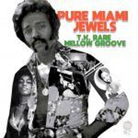 V.A. / PURE MIAMI JEWELS: T.K. RARE MELLOW GROOVE (期間限定価格盤) [CD]