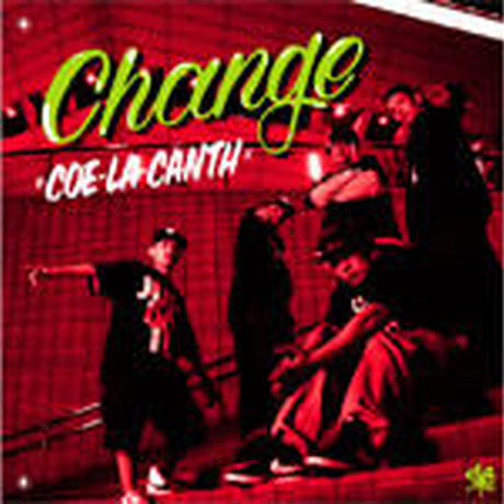 COE-LA-CANTH / CHANGE [CD]