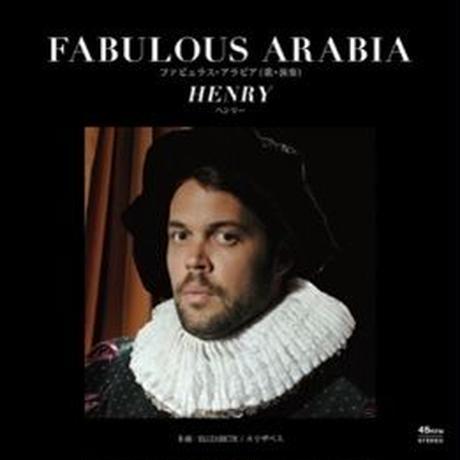 FABULOUS ARABIA / HENRY c/w ELIZABETH [7inch]