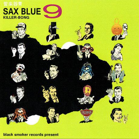 KILLER-BONG / SAX BLUE 9 [MIX CDR]