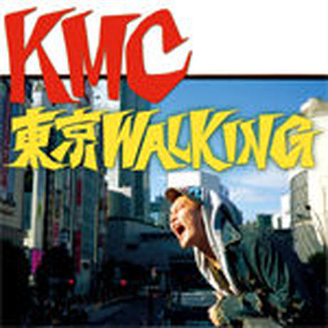 KMC / 東京 WALKING [CD]